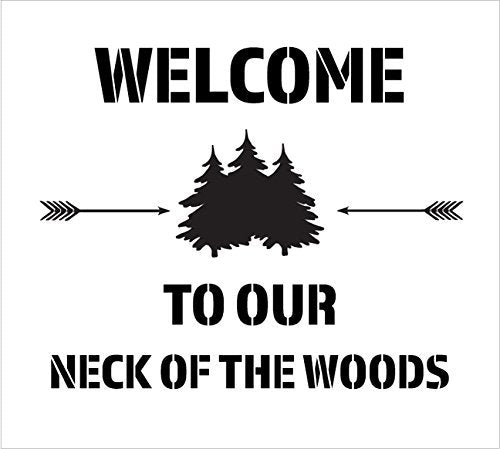 Welcome to Our Neck of The Woods - Trees & Arrows Stencil by StudioR12 | Reusable Mylar Template | Use to Paint Wood Signs | DIY Country Decor - Select Size