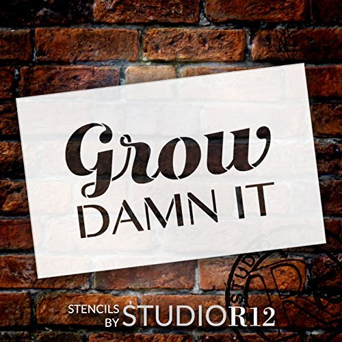 Grow Damn It Stencil by StudioR12 | Reusable Mylar Template | Use to Paint Wood Signs - Pallets - DIY Gardening - Select Size (20