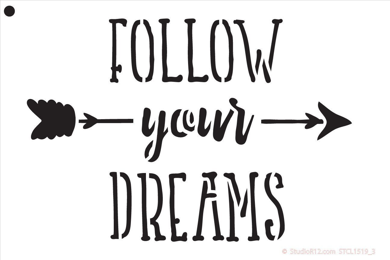 Follow Your Dreams Stencil by StudioR12 | - Reusable Mylar Template | Painting, Chalk, Mixed Media | Use for DIY, Home Decor - STCL1519 SELECT SIZE