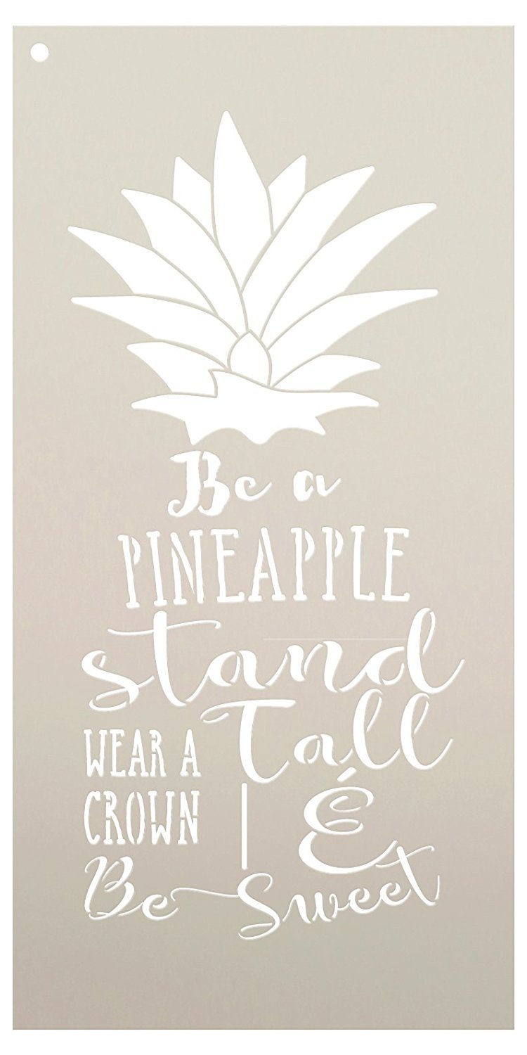 "Be A Pineapple - Stand Tall Wear A Crown & Be Sweet Stencil by StudioR12 | Reusable Mylar Template | Use to Paint Wood Signs - DIY Home Decor - Select Size (11"" x 20"")"
