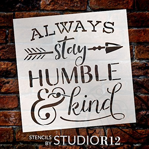 "Always Stay Humble & Kind - Arrow by StudioR12 | Descriptive Words Type - Reusable Mylar Template | Painting, Chalk, Mixed Media | Wall Art, DIY Home Decor -- SELECT SIZE (18"" x 19"")"
