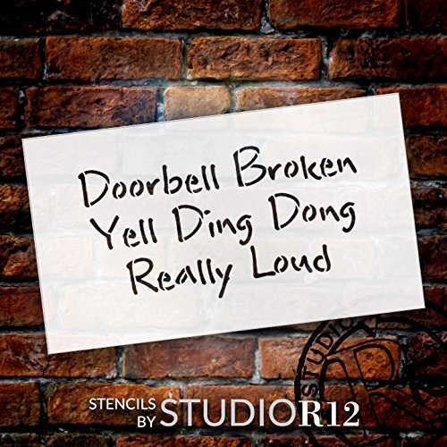 "Doorbell Broken Yell Really Loud - Word Stencil - 10"" x 6"" - STCL1781_2 - by StudioR12"