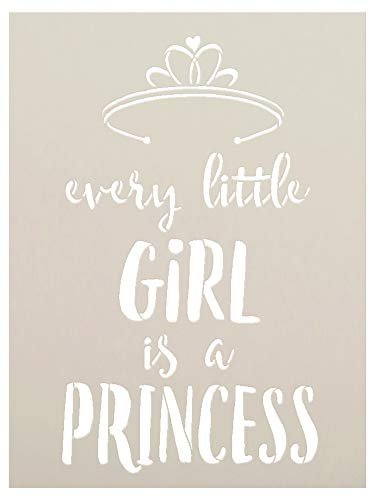 Every Little Girl is A Princess with Tiara Stencil by StudioR12 | Reusable Mylar Template | Use to Paint Wood Signs - Pillows - T-Shirt - DIY Girl's Decor - Select Size