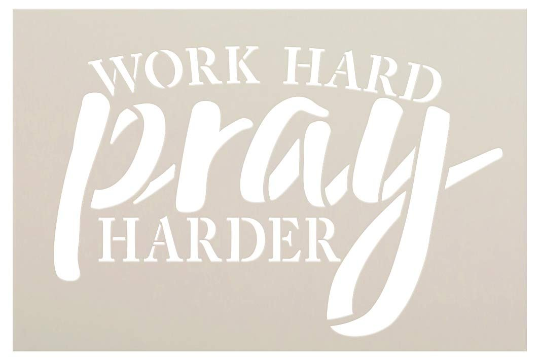 Work Hard Pray Harder Stencil by StudioR12 | Craft Rustic Christian Inspiration Cursive Gift | DIY Farmhouse Faith Quote Truths | Paint Wood Sign | Reusable Mylar Template | Select Size
