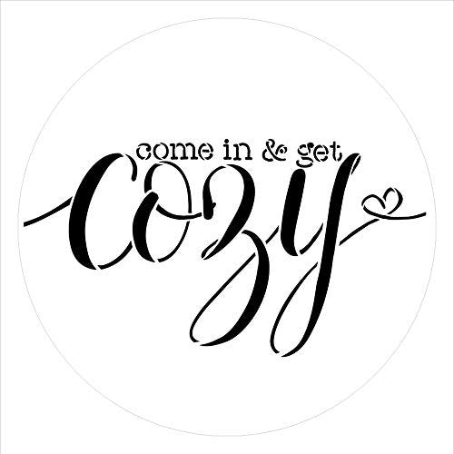 "Come in & Get Cozy - Round Stencil by StudioR12 | Reusable Mylar Template for Painting Wood Signs | Round Design | DIY Home Decor Country Farmhouse Style | Mixed Media | Select Size (15"")"