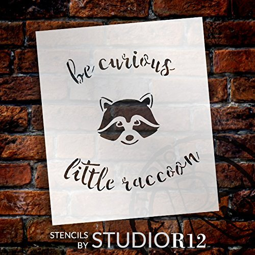 "Be Curious Little Raccoon - Curved Hand Script - Word Art Stencil - 15"" x 17"" - STCL1767_4 - by Studio R12"