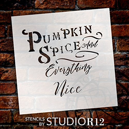 "Pumpkin Spice And Everything Nice - Fancy - Word Stencil - 9"" x 9"" - STCL2106_1 - by StudioR12"