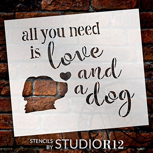"All You Need - Dog - Word Art Stencil - 17"" x 15"" - STCL1855_4 - by StudioR12"