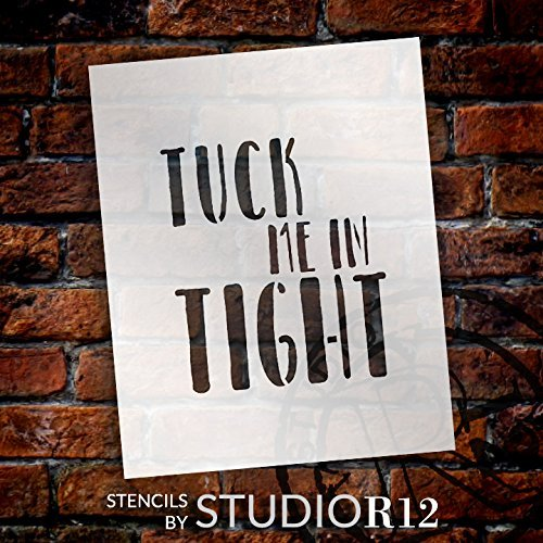 "Tuck Me In Tight - Word Stencil - 15"" x 17"" - STCL1871_5 - by StudioR12"