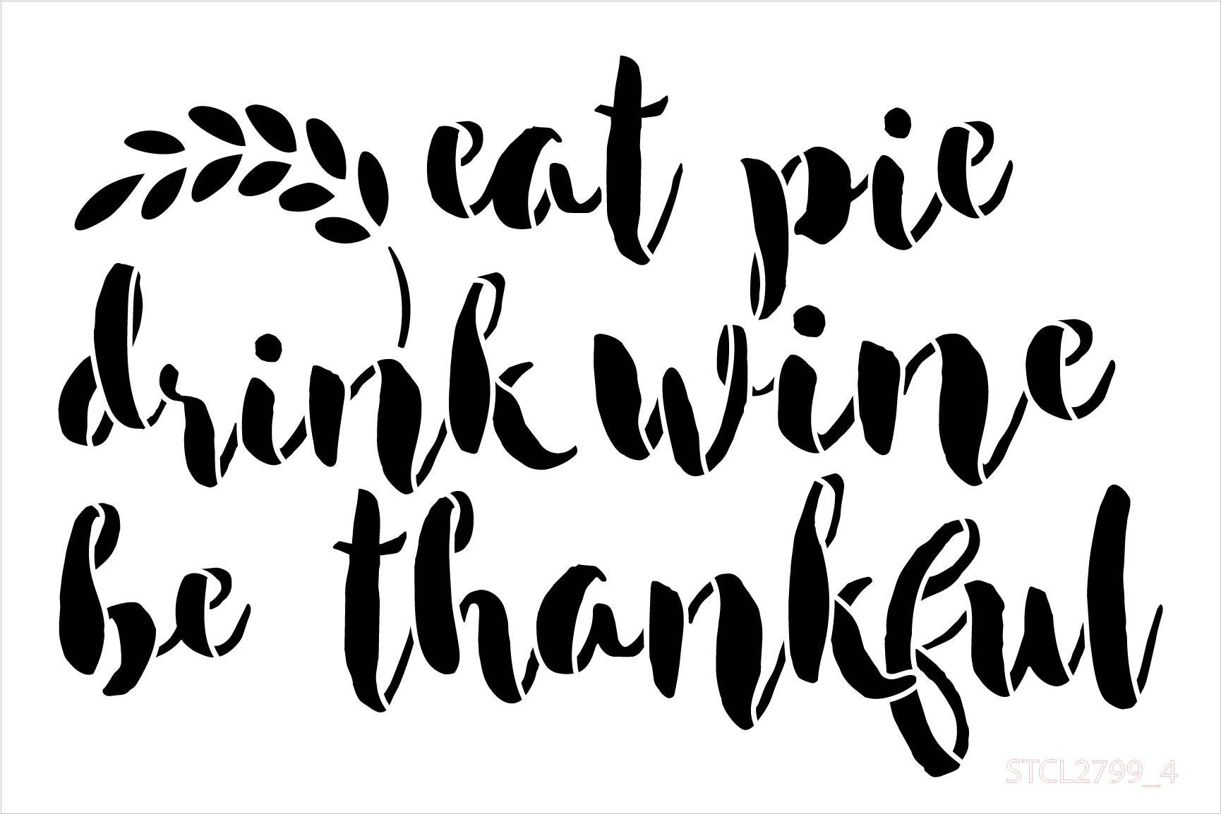 Eat Pie Drink Wine Be Thankful Thanksgiving Stencil by StudioR12 | Wood Signs | Word Art Reusable | Family Dining Room | Painting Chalk Mixed Media Multi-Media | DIY Home - Choose Size