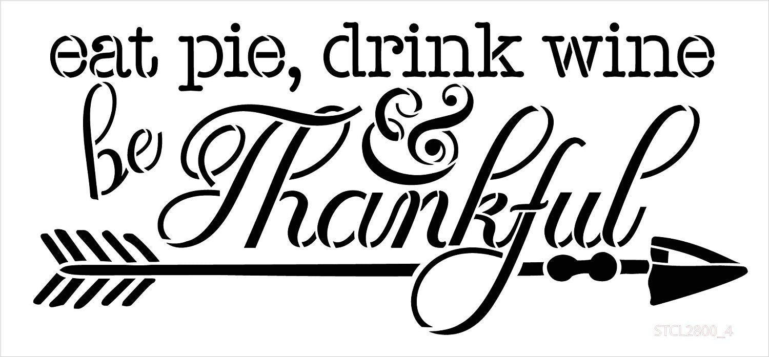 Eat Pie Drink Wine Be Thankful with Arrow Stencil by StudioR12 | Wood Signs | Word Art Reusable | Family Dining Room | Painting Chalk Mixed Media Multi-Media | DIY Home - Choose Size