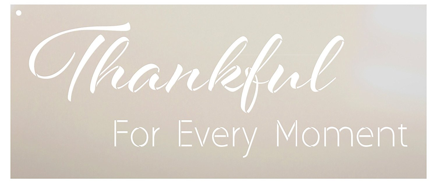 Thankful For Every Moment Stencil by StudioR12 | Grateful Word Art - Reusable Mylar Template | Use on a Wall, Canvas and Boards | Etching, Chalk | Use for Crafting, DIY Home Decor - SELECT SIZE