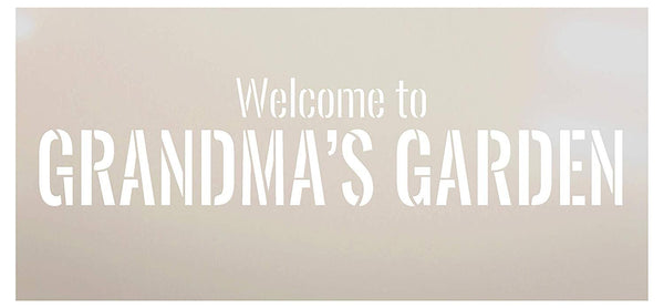 Welcome to Grandma's Garden - by StudioR12 | Word Stencil - Reusable Mylar Template | Acrylic- Chalk - Mixed Media | Mothers Day - DIY Home Decor - STCL2663