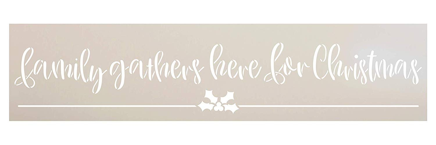 Family Gathers Here for Christmas Stencil with Holly StudioR12 | DIY Winter Holiday Cursive Script Home Decor | Craft & Paint Wood Signs | Reusable Mylar Template | Select Size