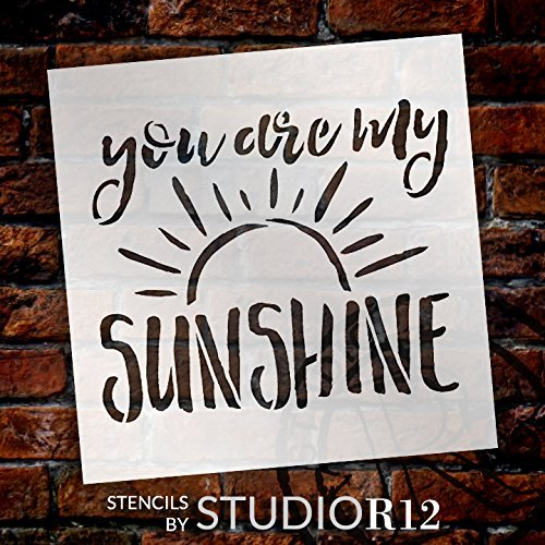 "You Are My Sunshine Stencil by StudioR12 | Reusable Mylar Template | Painting, Chalk, Mixed Media | Use This for DIY Home Decor - STCL1513 | Multiple Sizes Available (7"" X 7"")"