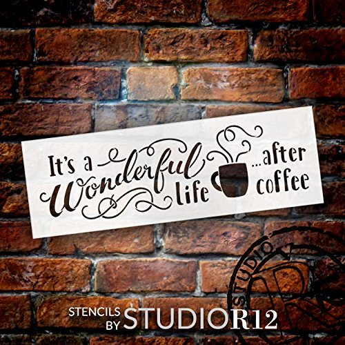 "It's A Wonderful Life After Coffee - Word Art Stencil - 21"" x 7"" - STCL1658_4 - by StudioR12"