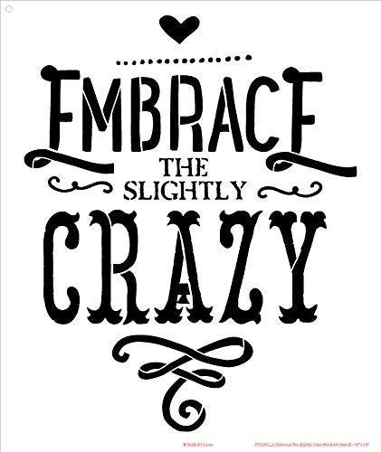 "Embrace the Slightly Crazy - Word Stencil - 11"" x 14"""
