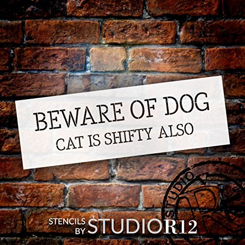 "Beware Of Dog Cat Is Shifty Also - Word Stencil - 15"" x 5"" - STCL1896_1 - by StudioR12"