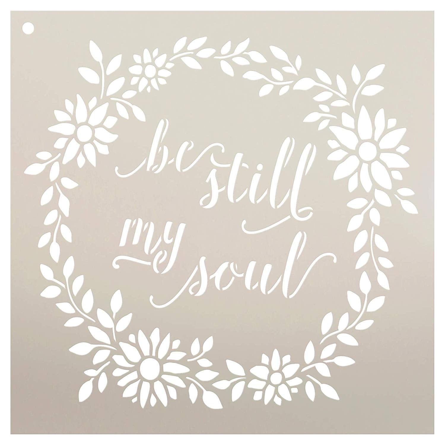 Be Still My Soul with Floral Wreath by StudioR12 | Reusable Mylar Template | Use to Paint Wood Signs - Pallets - Walls - Pillows - DIY Faith Decor - Select Size