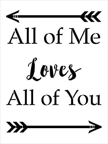 All of Me Loves All of You with Arrows Stencil by StudioR12 | Reusable Mylar Template | Use to Paint Wood Signs - Pallets - Pillows - DIY Love Decor - Select Size
