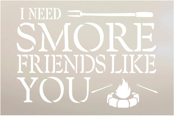 Need Smore Friends Like You Stencil with Campfire by StudioR12 | DIY Country Friendship Valentine's Day Home Decor | Craft & Paint Farmhouse Wood Signs | Mylar Template | Select Size