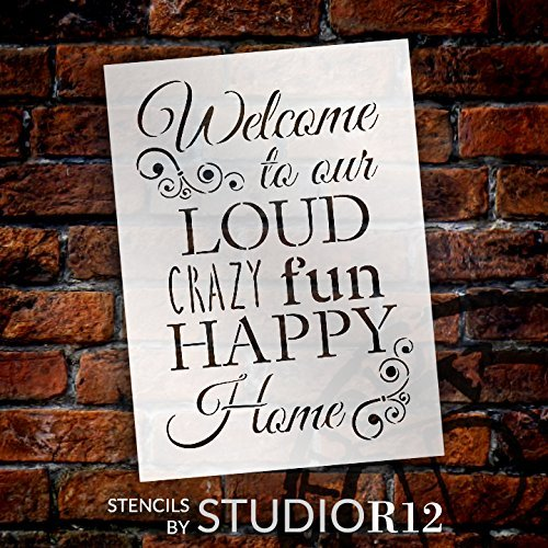 "Welcome - Loud Crazy Fun Happy Stencil by StudioR12 | Family Word Art - Reusable Mylar Template | Painting, Chalk, Mixed Media | Use for Wall Art, DIY Home Decor - SELECT SIZE (8"" x 11"")"