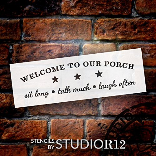 Welcome To Our Porch Stencil by StudioR12 | Reusable Mylar Template | - Sit Long, Talk Much, Laugh Often - Farmhouse Country | For Painting walls or wood signs, Home Decor - SELECT SIZE