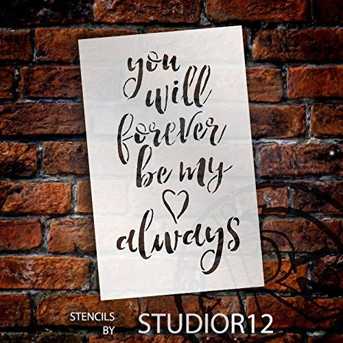 You Will Forever Be My Always Stencil by StudioR12 | Love Script Word Art - Small 5 x 8-inch Reusable Mylar Template | Painting, Chalk, Mixed Media | Use for Journaling, DIY Home Decor - STCL1586_1