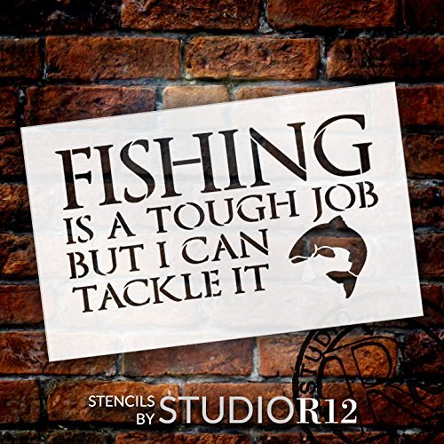 "Fishing - Tough Job - Word Art Stencil - 14"" x 9"" - STCL1825_3 - by StudioR12"