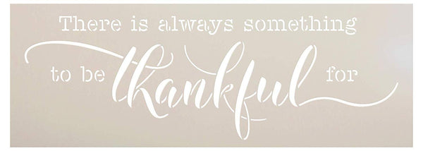Always Something to Be Thankful for Stencil by StudioR12 | DIY Simple Thanksgiving Cursive | Dining Room Seasonal Gift | Craft Autumn Home Decor | Reusable Mylar Template | Paint Wood Sign