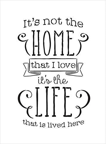 It's Not The Home - It's The Life Stencil by StudioR12 | Reusable Mylar Template | Use to Paint Wood Signs - Pallets - Pillows - DIY Home & Family Decor - Select Size
