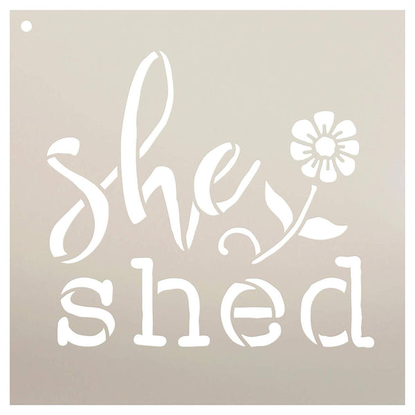She Shed with Flower Stencil by StudioR12 | Reusable Mylar Template | Use to Paint Wood Signs - Pallets - Pillows - Apron - DIY Gardening Decor - Select Size | STCL2682