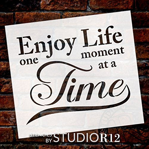 "Enjoy Life One Moment At A Time Stencil by StudioR12 | Inspirational Word Art - Reusable Mylar Template | Painting, Chalk, Mixed Media | Wall Art - STCL2333 - SELECT SIZE (24"" x 19"")"