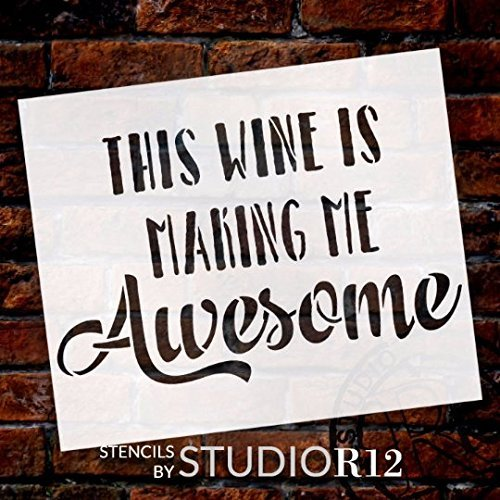 "This Wine Is Making Me Awesome - Word Stencil - 9"" x 6"" - STCL1409_2 by StudioR12"