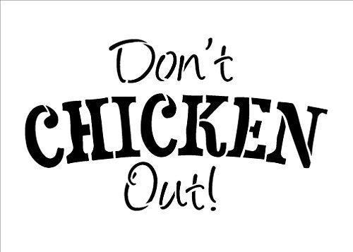 "Don't Chicken Out - Word Stencil - Funky - 7"" x 5"""