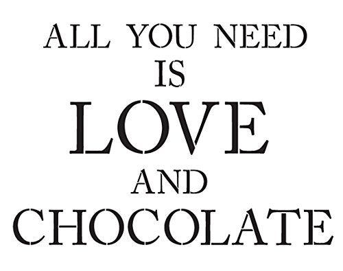 "All You Need is Love and Chocolate - Word Stencil - 18"" X 13"" - STCL1147_2"