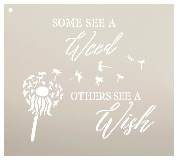 Some See A Weed Others See A Wish | Word Stencil by StudioR12 - Dandelion Art Reusable Mylar Template | Painting, Chalk, Mixed Media | DIY Decor - STCL2187 - SELECT SIZE