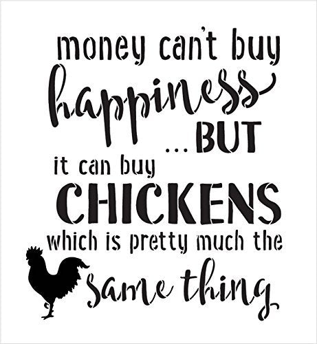 Money Can't Buy Happiness but It Can Buy Chickens Stencil by StudioR12 | County Word & Art - Reusable Mylar Template | Stencils for Painting Wood Signs | | DIY Rustic Decor - SELECT SIZE
