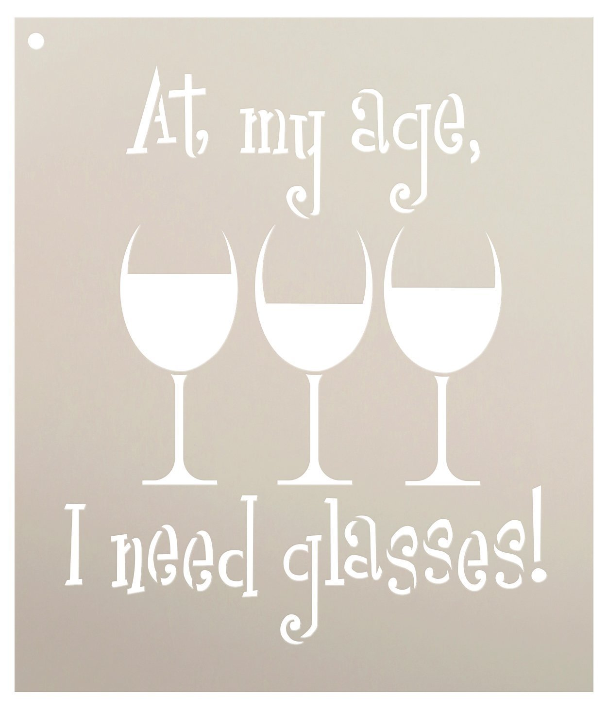 At My Age I Need Glasses Stencil by StudioR12 | Wine Themed Word Art - Medium 9 x 10.5-inch Reusable Mylar Template | Painting, Chalk, Mixed Media | Use for Crafting, DIY Home Decor - STCL1315_2