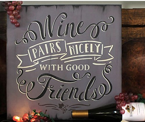 "Wine Pairs Nicely With Good Friends Stencil by StudioR12 | Elegant Word Art -Reusable Mylar Template | Painting, Chalk, Mixed Media | Use for Crafting, DIY Home Decor - CHOOSE SIZE (8"" X 8"")"