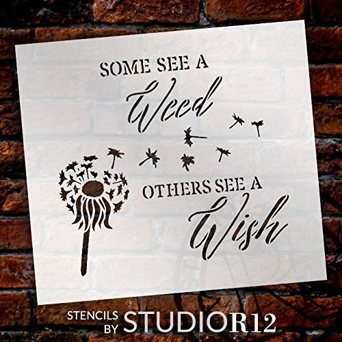 Some See A Weed Others See A Wish Word Stencil by StudioR12 - Dandelion Art Reusable Mylar Template | Painting, Chalk, Mixed Media | DIY Decor - STCL2187 - SELECT SIZE (20