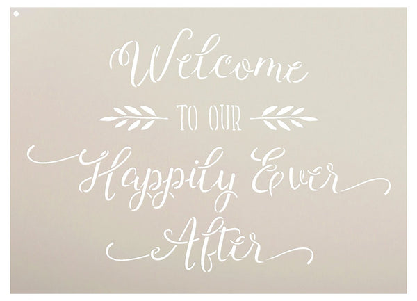 Welcome To Our Happily Ever After Stencil by StudioR12 | Elegant Wedding Word Art - Reusable Mylar Template | Painting, Chalk, Mixed Media | Use for Wall Art, DIY Home Decor - SELECT SIZE (25