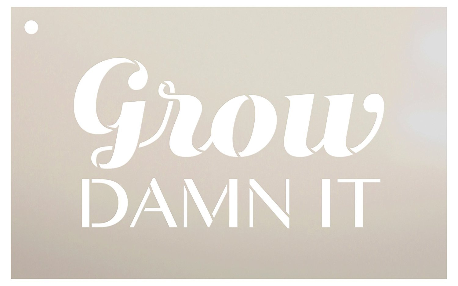 Grow Damn It Stencil by StudioR12 | Reusable Mylar Template | Use to Paint Wood Signs - Pallets - DIY Gardening - Select Size