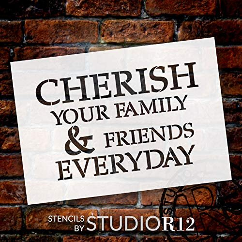 Cherish Your Family & Friends Everyday Stencil by StudioR12 | Reusable Mylar Template | Use to Paint Wood Signs - Pallets - Pillows - DIY Family Home Decor - Select Size