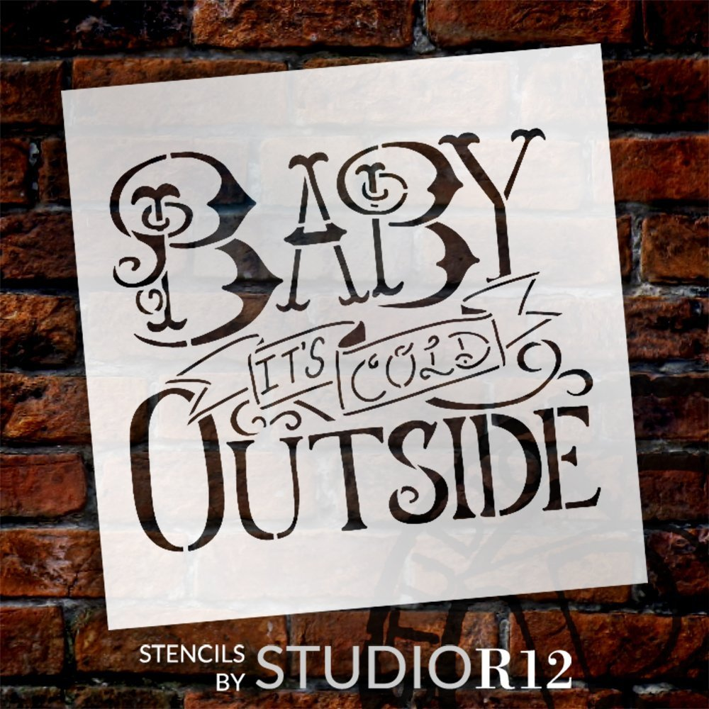 Art Stencil,   			                 baby its cold outsid,   			                 Christmas,   			                 Christmas & Winter,   			                 cold,   			                 Country,   			                 Farmhouse,   			                 Holiday,   			                 Quotes,   			                 Sayings,   			                 Stencils,   			                 Studio R 12,   			                 StudioR12,   			                 StudioR12 Stencil,   			                 Template,   			                 Winter,