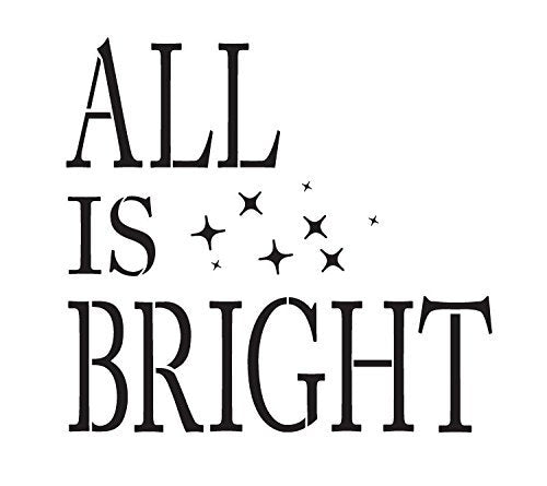All is Bright Stencil by StudioR12 | Magical Christmas Word Art - Medium 9 x 8-inch Reusable Mylar Template | Painting, Chalk, Mixed Media | Use for Crafting, DIY Home Decor - STCL1150_1