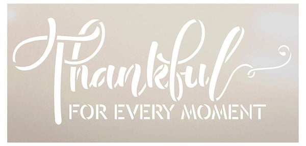 Thankful for Every Moment Stencil by StudioR12 | Simple Script | Wood Signs | Word Art Reusable | Family Dining Room | Painting Chalk Mixed Multi-Media | DIY Home - Choose Size