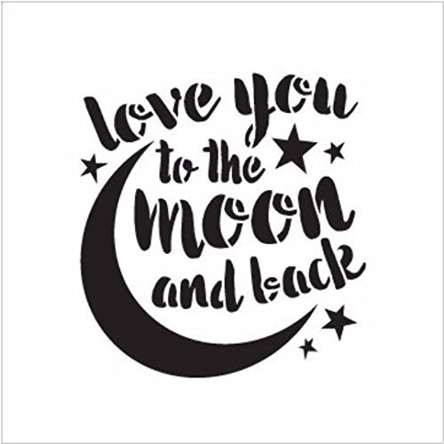 Love You to the Moon and Back Stencil by StudioR12 | Reusable Mylar Template | Painting, Chalk, Mixed Media | Use for Home Decor DIY - STCL1516 | SELECT SIZE