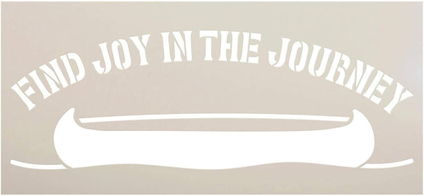 Find Joy in Journey Stencil by StudioR12 | DIY Canoe Home Decor | Craft & Paint Wood Sign | Reusable Mylar Template | Gift - Adventure - Children - Family | Select Size