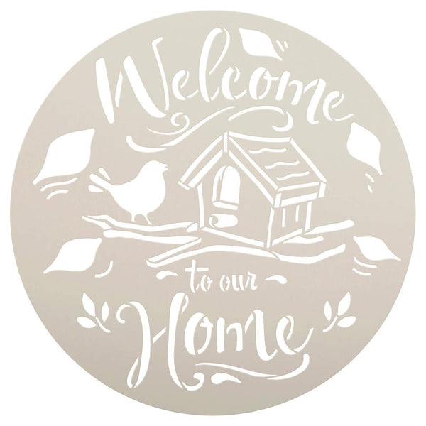 Welcome to Our Home Round Stencil with Bird by StudioR12 | DIY Fall Autumn Farmhouse Home Decor | Craft & Paint Wood Sign | Select Size | STCL3564